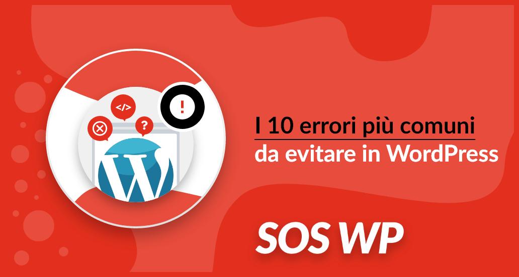I 10 errori da evitare quando inizi ad usare WordPress