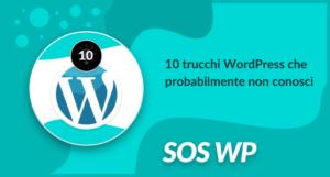 10 trucchi WordPress che probabilmente non conosci
