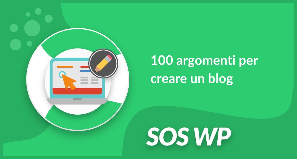 100 argomenti per creare un blog