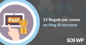 15 Regole per creare un blog di successo