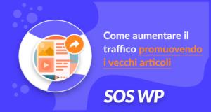 Come aumentare il traffico promuovendo i vecchi articoli