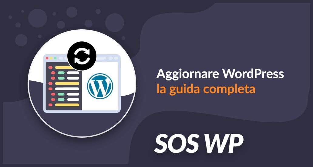 Aggiornare WordPress: la guida completa