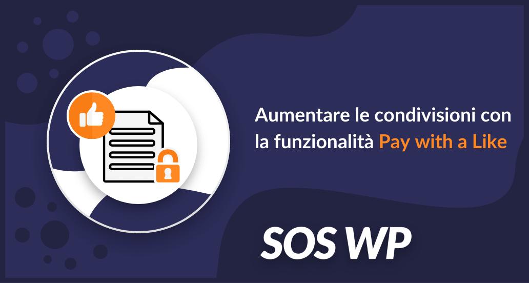 Aumentare le condivisioni con la funzionalità Pay with a Like