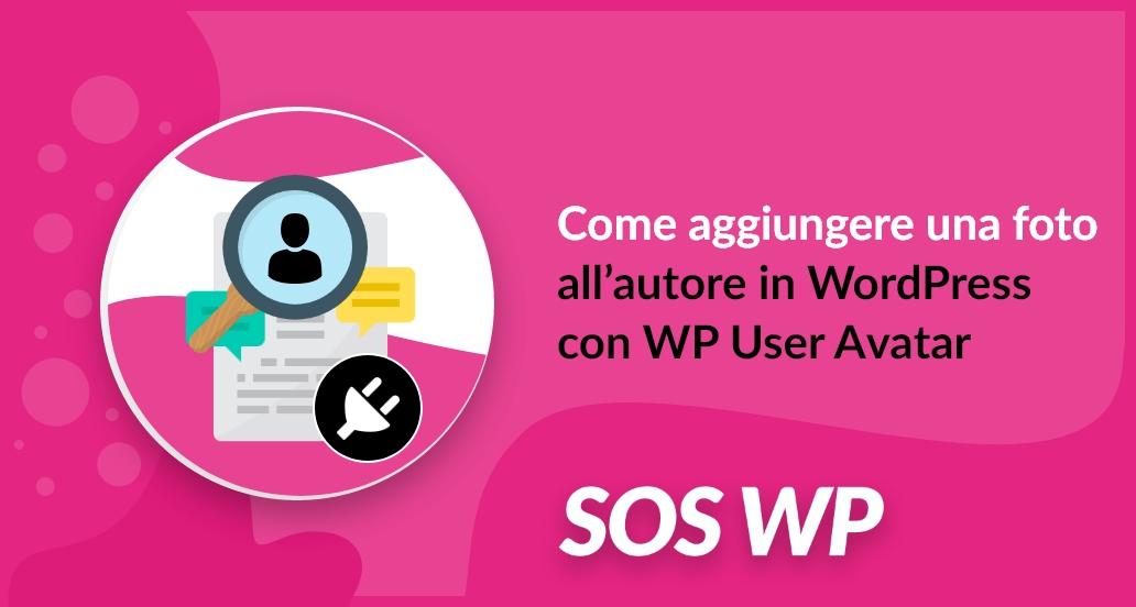 aggiungere una foto all'autore in WordPress con WP User Avatar