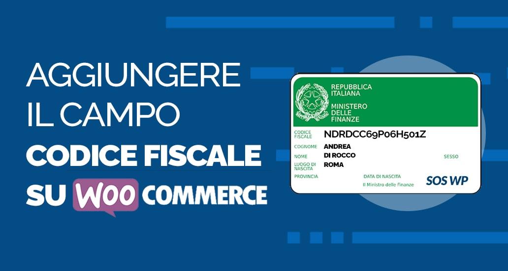 Come aggiungere il campo Codice Fiscale su WooCommerce