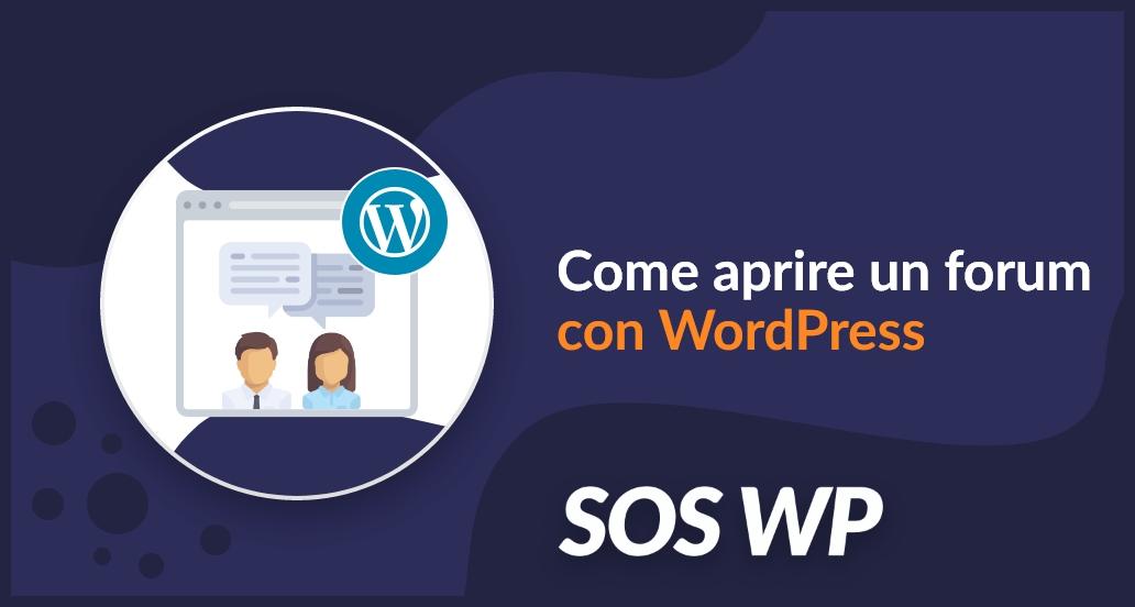 Come aprire un forum con WordPress