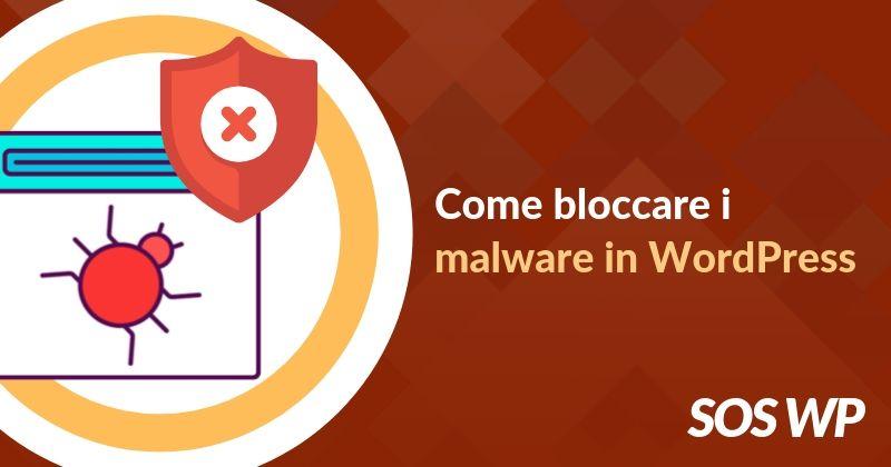 Come bloccare i malware in WordPress