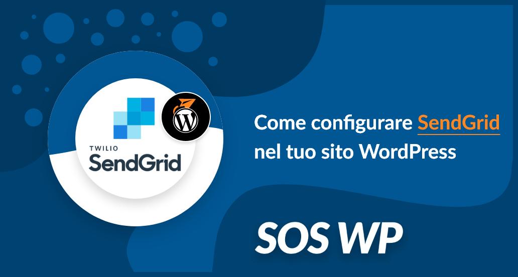 Come configurare SendGrid con WordPress
