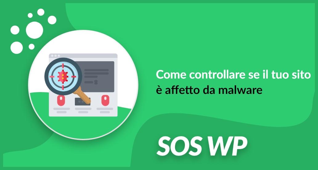 Come controllare se il tuo sito è affetto da malware