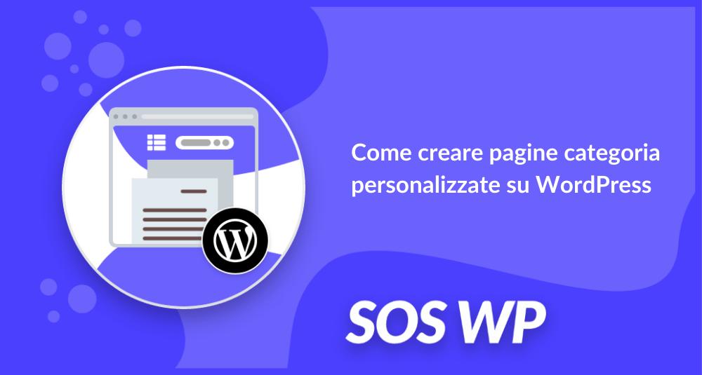 Come creare pagine categoria personalizzate su WordPress