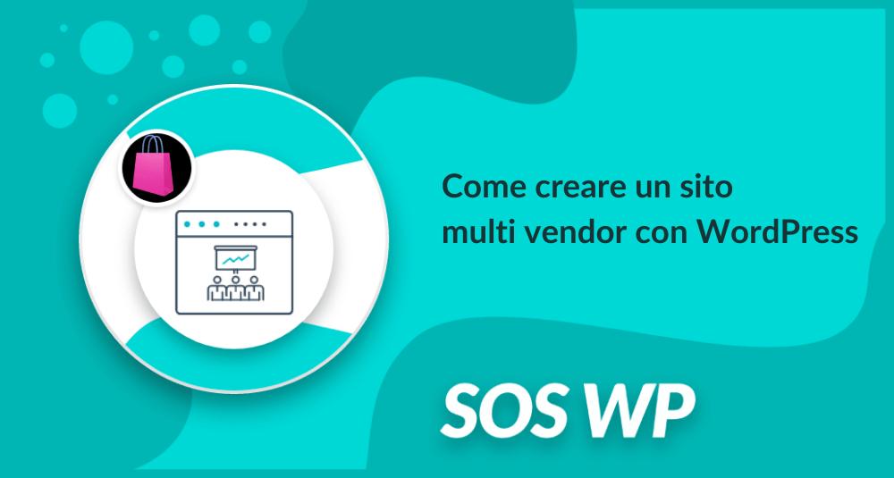 Come creare un sito multi vendor con WordPress