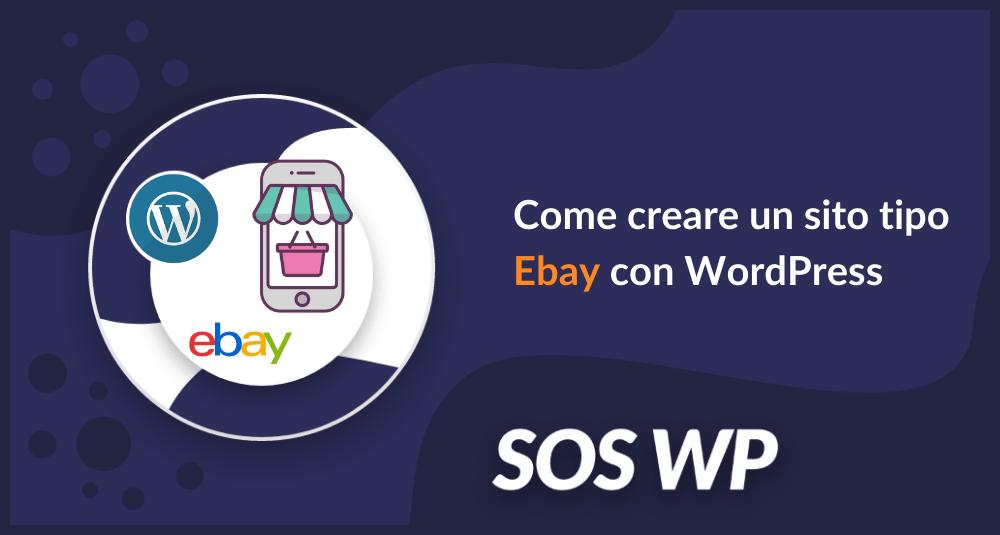 Come creare un sito tipo ebay con WordPress