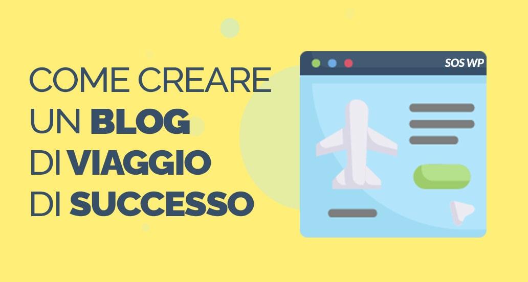 Come creare un travel blog di successo2