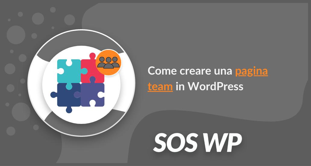 Come creare una pagina team in WordPress