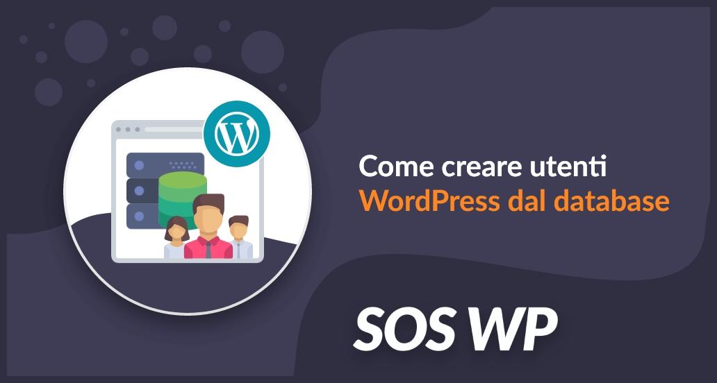 Come creare utenti WordPress dal database