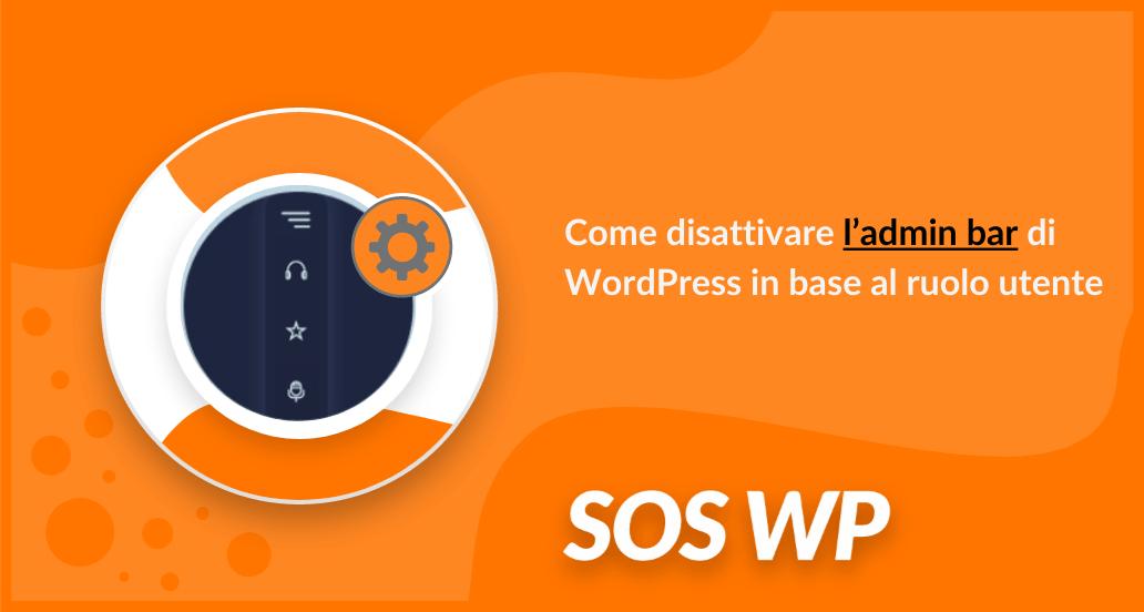 Come disattivare l'admin bar di WordPress in base al ruolo utente