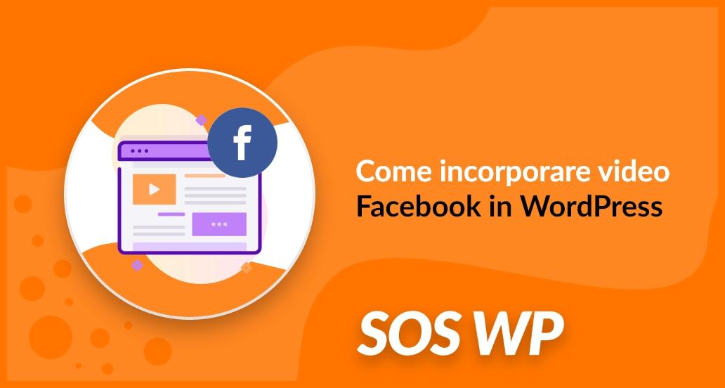 Come incorporare video Facebook in WordPress