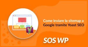Come inviare la sitemap a Google tramite Yoast SEO