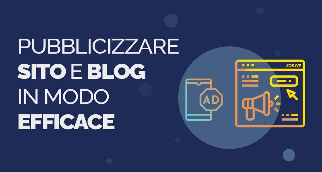 Come pubblicizzare sito e blog in modo efficace