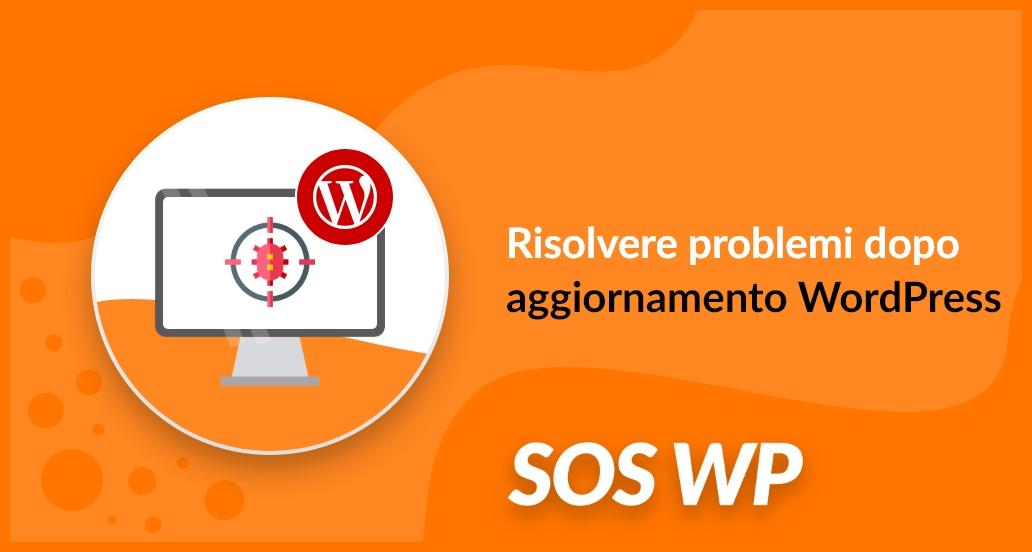 Come risolvere problemi dopo aggiornamento WordPress