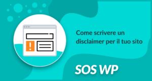 Come scrivere un disclaimer per il tuo sito