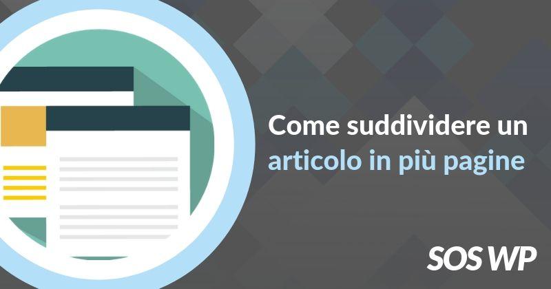 Come suddividere un articolo in più pagine