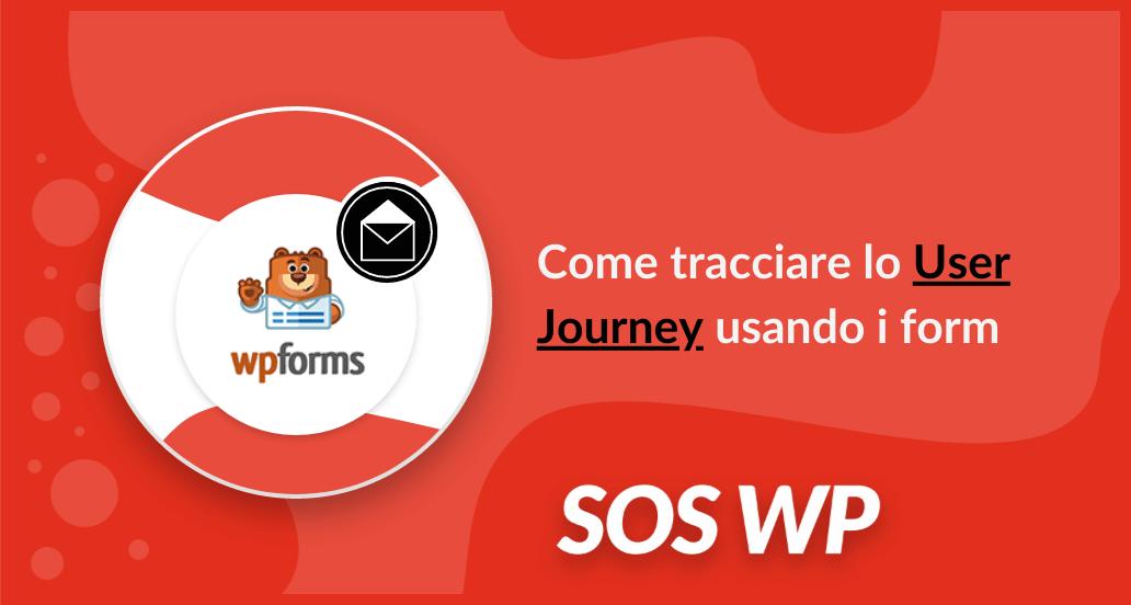 Come tracciare lo user journey usando i form