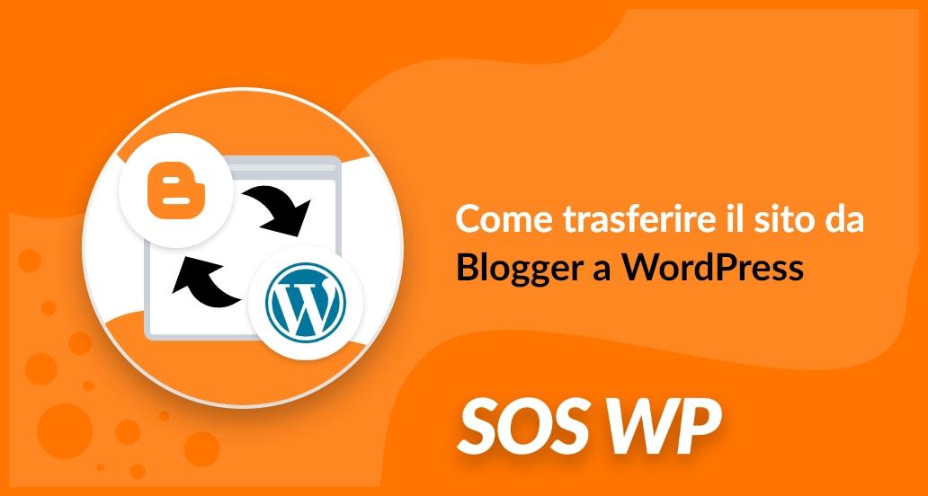 Come trasferire il sito da Blogger a WordPress