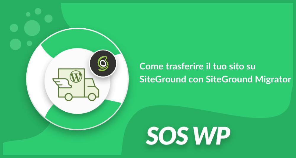 Come trasferire il tuo sito su SiteGround con SiteGround Migrator