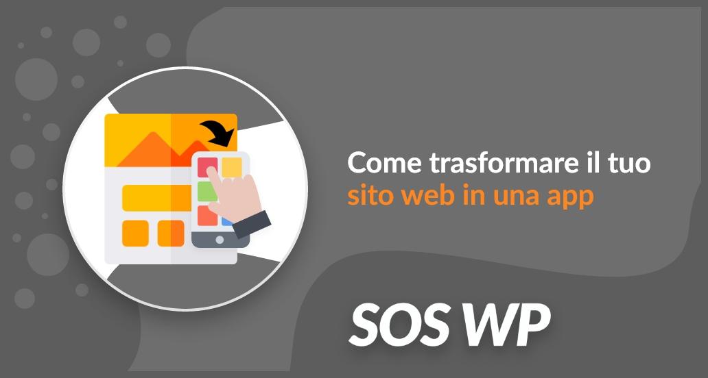 Come trasformare il tuo sito web in una app