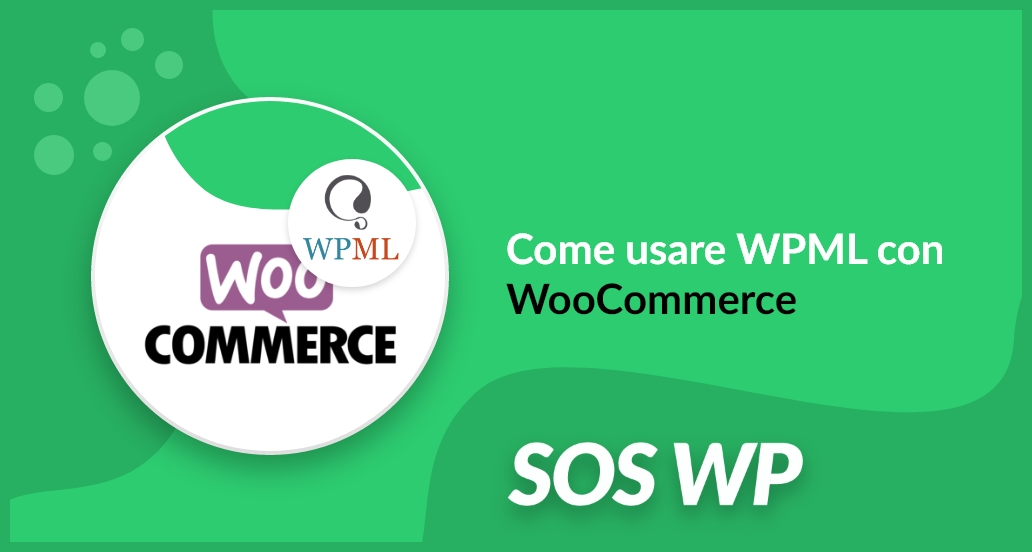 Come usare WPML con WooCommerce