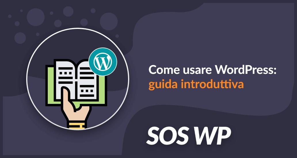 Come usare WordPress guida introduttiva