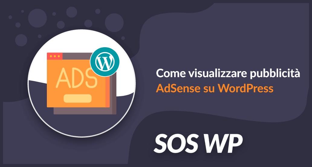 Come visualizzare pubblicità AdSense su WordPress