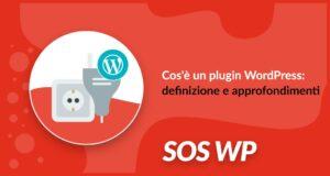 Cos'è un plugin WordPress: definizione e approfondimenti utili