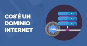 Cos'è un dominio Internet - definizione e approfondimenti