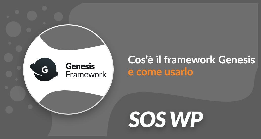 Cos'è il framework Genesis e come usarlo