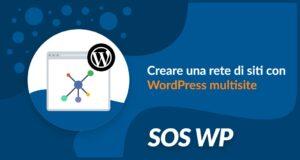 Creare una rete di siti con WordPress multisite