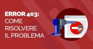 Error 403 - come risolvere il problema di accesso negato