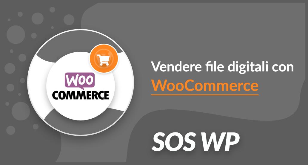 Vendere file digitali con WooCommerce
