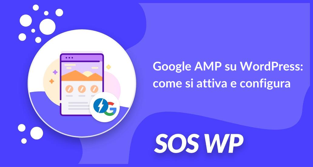 Google AMP su WordPress come si attiva e configura