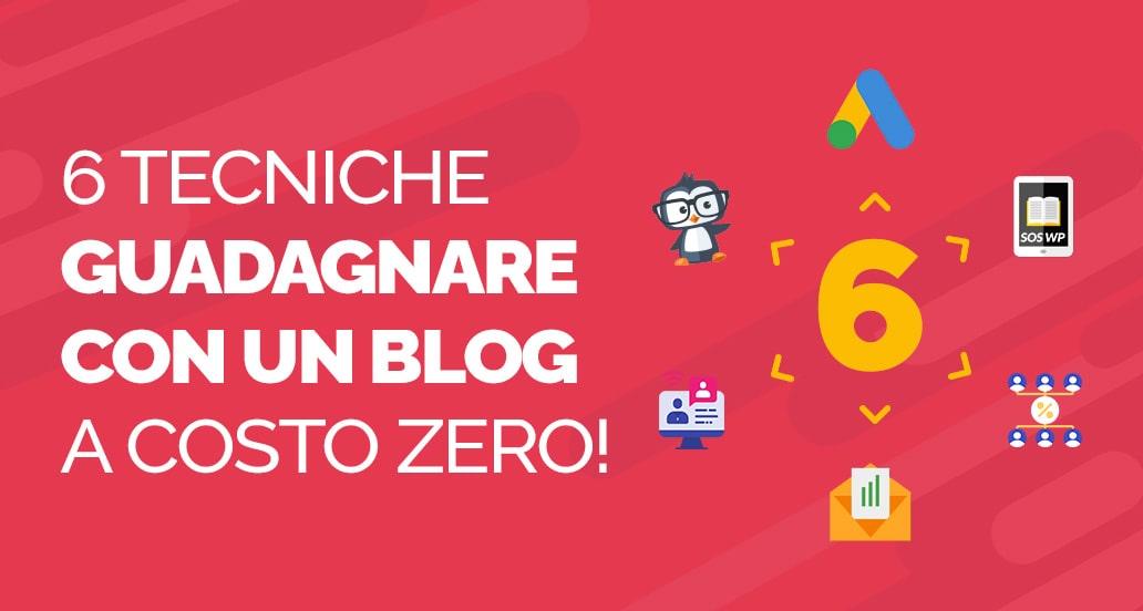 Guadagnare con un blog- 6 tecniche immediate a costo zero