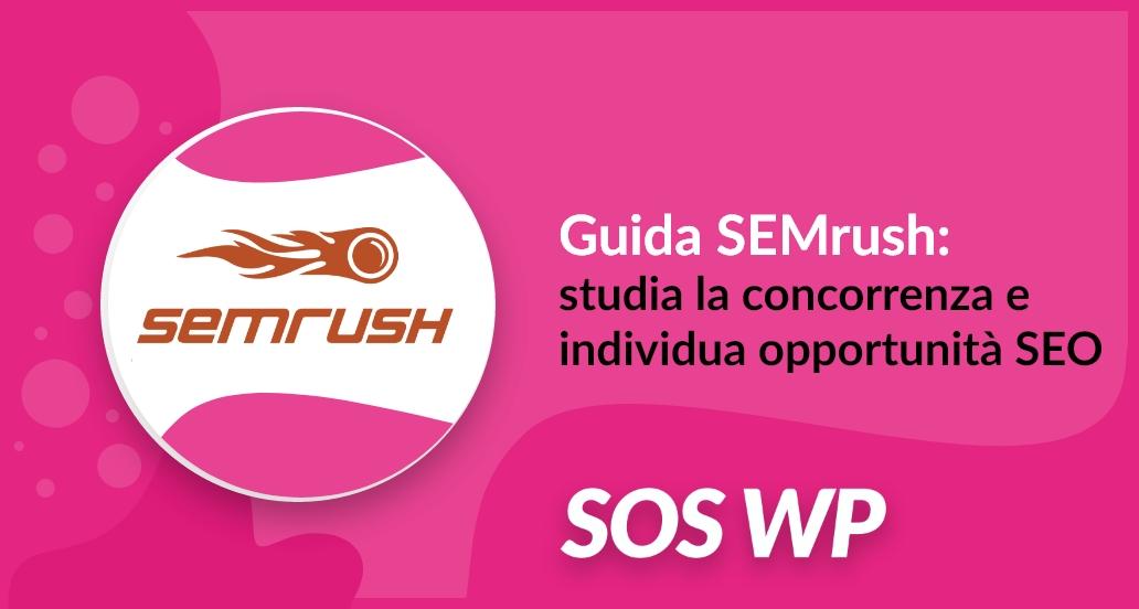 Studia la concorrenza e individual opportunità con SEMrush