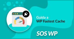 Guida a WP Fastest Cache
