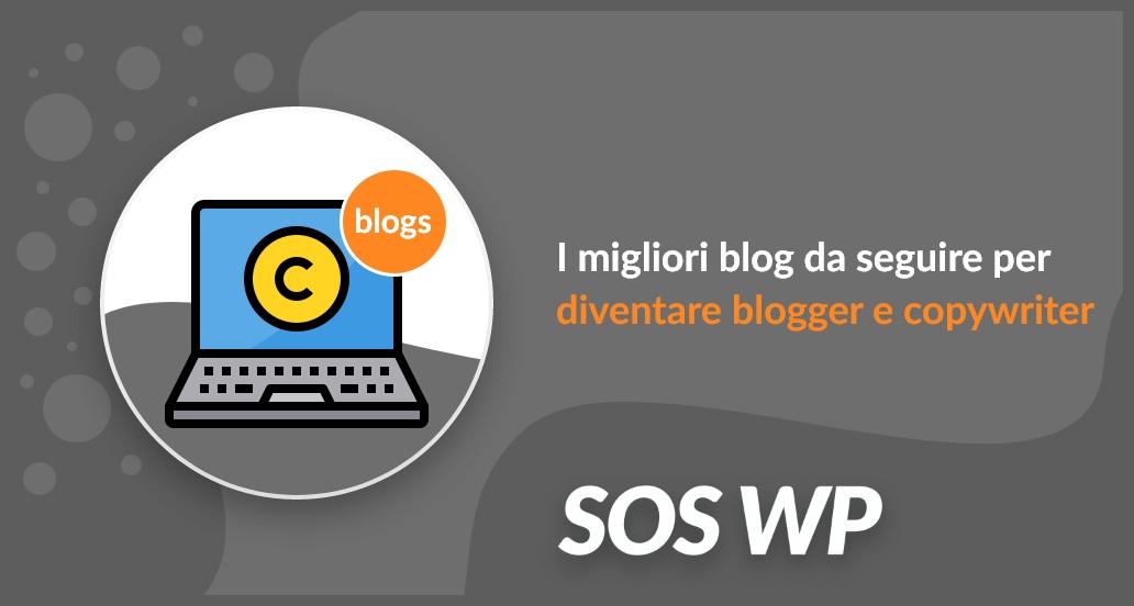 I migliori blog da seguire per diventare bravissimi blogger e copywriter
