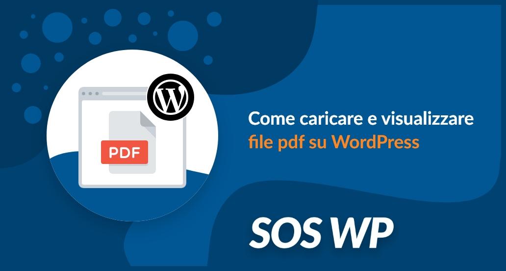 Come caricare e visualizzare file pdf su WordPress