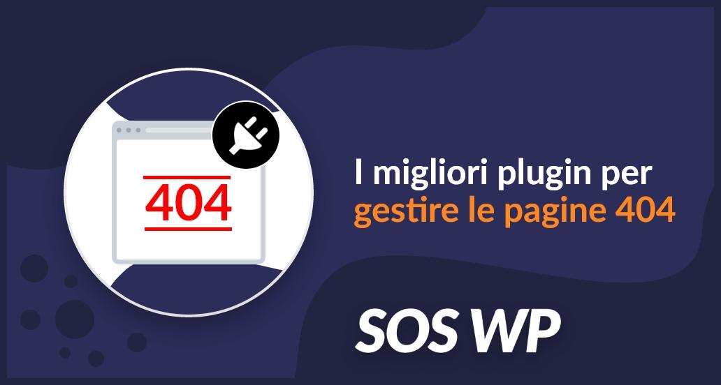 I migliori plugin per gestire le pagine 404