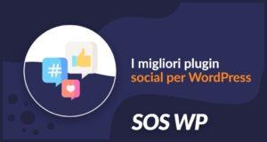 I migliori plugin social per WordPress