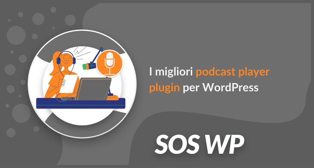 I migliori podcast player plugin per WordPress