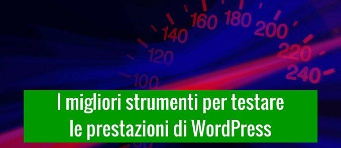 I migliori strumenti per testare le prestazioni di WordPress