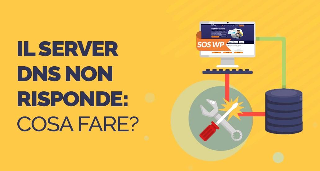 Il server DNS non risponde - cosa fare?